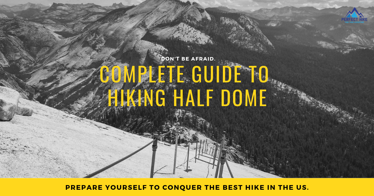 Complete Guide to Hiking Half Dome 2019 - Yosemite National Park